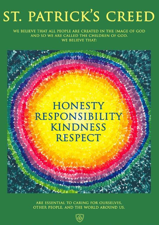 St. Patrick's Creed Honesty, Responsiblity, Kindness, Respect